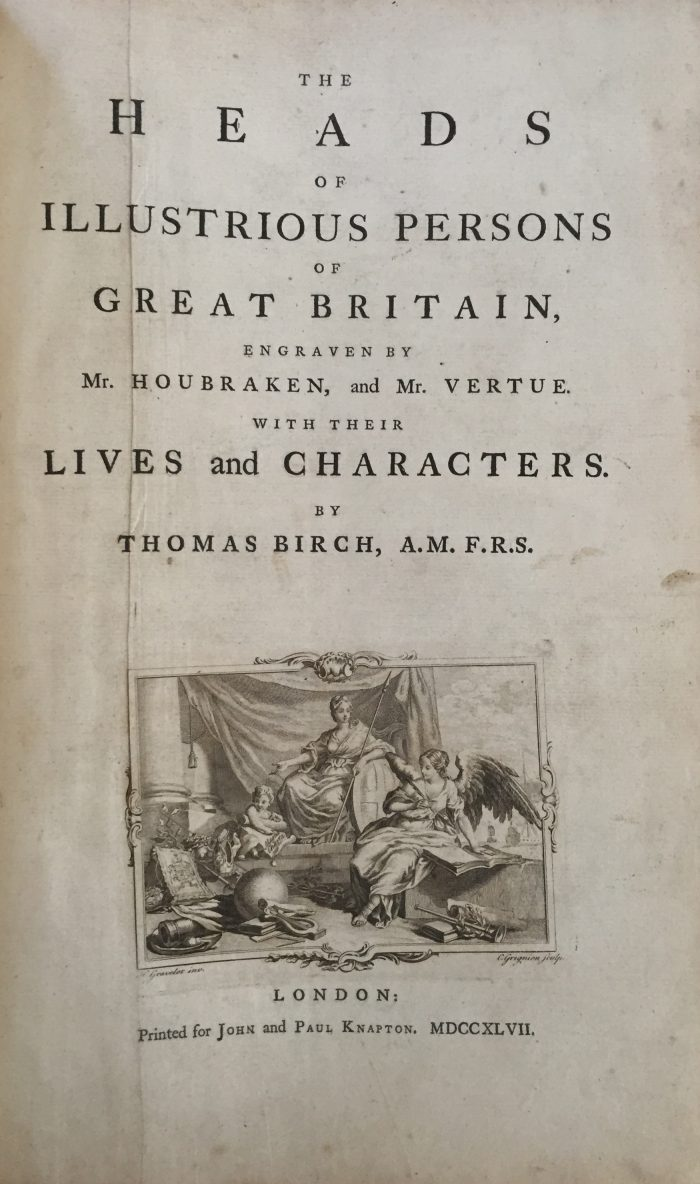 Thomas Birch. The Heads of Illustrious Persons in Great Britain. London, 1747.