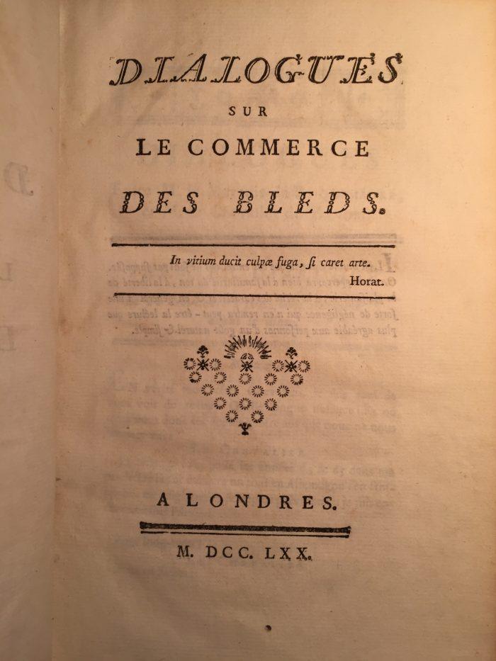 Dialogues sur le commerce des bleds. Ferdinando Galiani, Abbé. Londres, 1770.
