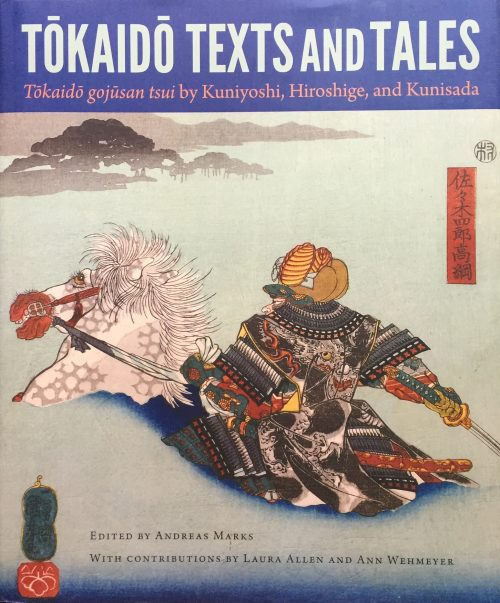 Tōkaidō Texts and Tales: Tōkaidō gojūsan tsui by Kuniyoshi, Hiroshige, and Kunisada. Edited by Andreas Marks, 2015.
